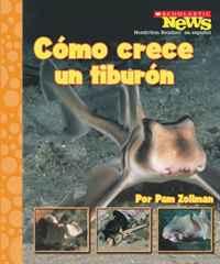 Como Crece un Tiburon/ A SharkPup Grows Up (Scholastic News Nonfiction Readers En Espanol)