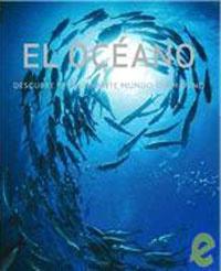El Oceano/ Spirit of the Ocean: Descibre El Fascinante Mundo Submarino