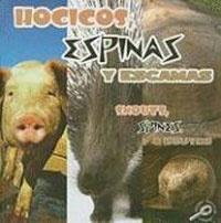 Hocicos, Espinas y Escamas (Snouts, Spines, and Scutes) (Qu' Tienen Los Animales (What Animals Wear))