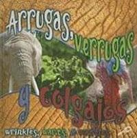 Arugas, Verrugas y Colgajos (Wrinkles, Warts, and Wattles) (Qu' Tienen Los Animales (What Animals Wear))