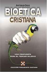 Bioetica cristiana: Una propuesta para el tercer milenio (rustica)