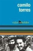 Camilo Torres: Vidas Rebeldes (Vidas Rebeldes / Ocean Sur)