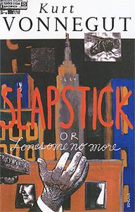 Slapstick, or, Lonesome No More!