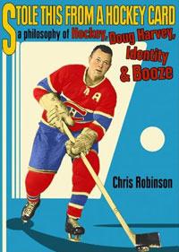 Stole This from a Hockey Card: A Philosophy of Hockey, Doug Harvey, Identity And Booze