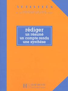 Activites: Rediger UN Resume, UN Compte Rendu, Une Synthese