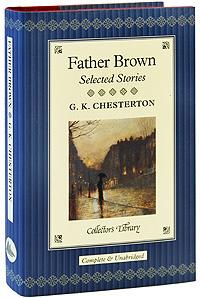 Father Brown: Selected Stories (подарочное издание)