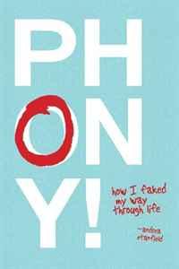 Phony!: How I Faked My Way Through Life