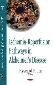 Ischemia-Reperfusion Pathways in Alzheimer's Disease