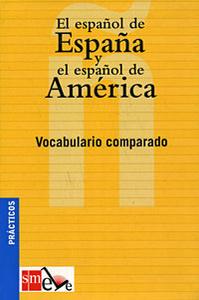 El espanol de Espana y el espanol de America: Vocabulario comparado