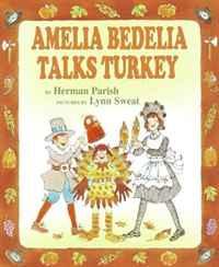 Amelia Bedelia Talks Turkey (Amelia Bedelia)