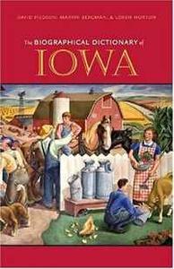 The Biographical Dictionary of Iowa (Bur Oak Book)
