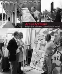 Art and Activism: Projects of John and Dominique de Menil (Menil Collection)