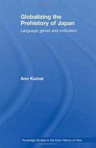 Rethinking the Prehistory of Japan: Language, Genes and Civilisation (Japanese Studies Series)