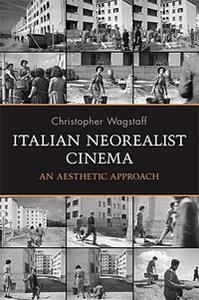 Italian Neorealist Cinema: An Aesthetic Approach