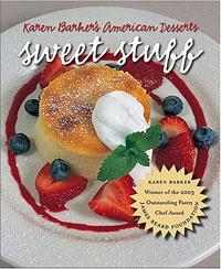 Sweet Stuff: Karen Barker's American Desserts