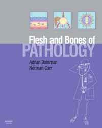 The Flesh and Bones of Pathology (Flesh & Bones)