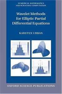 Wavelet Methods for Elliptic Partial Differential Equations (Numerical Mathematics and Scientific Computation)