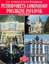 Les environs de Saint-Petersbourg: Petrodvorets-Lomonossov, Pouchkine-Pavlovsk