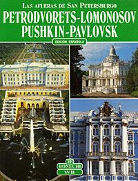 Las afueras de San Petersburgo: Petrodvorets-Lomonosov, Pushkin-Pavlovsk