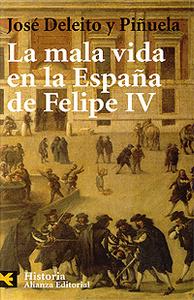 La mala vida en la Espana de Felipe IV