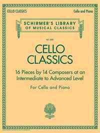 Cello Classics - Intermediate to Advanced Level: Schirmer's Library of Musical Classics Volume 2081