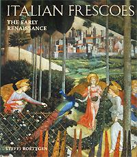 Italian Frescoes: The Early Renaissance