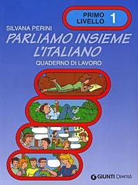 Parliamo insieme L'italiano: Quaderno di lavoro: Primo livello 1