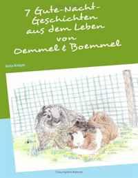 7 Gutenacht-Geschichten aus dem Leben von Oemmel & Boemmel (German Edition)