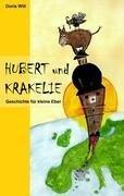 Hubert und Krakelie (German Edition)