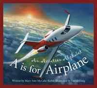 A is for Airplane: An Aviation Alphabet (Alphabet Books)