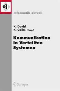 Kommunikation in Verteilten Systemen (KiVS) 2009: 16. Fachtagung Kommunikation in Verteilten Systemen (KiVS 2009) Kassel, 2. - 6. Marz 2009 (Informatik aktuell) (German Edition)