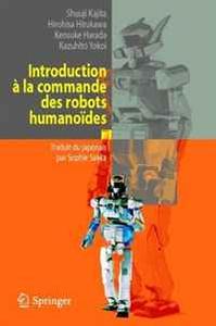 Introduction a la commande des robots humanoides: De la modelisation a la generation du mouvement (French Edition)