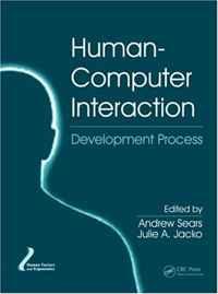 Human-Computer Interaction: Development Process (Human Factors and Ergonomics)