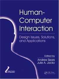 Human-Computer Interaction: Design Issues, Solutions, and Applications (Human Factors and Ergonomics)