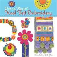 Donna Kooler's Kool Felt Embroidery
