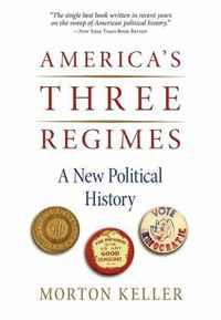 America's Three Regimes: A New Political History