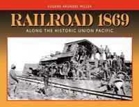 Railroad 1869: Along the Historic Union Pacific