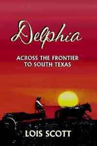 Delphia: Across the Frontier to South Texas