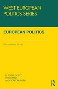 European Politics: Pasts, presents, futures (West European Politics)