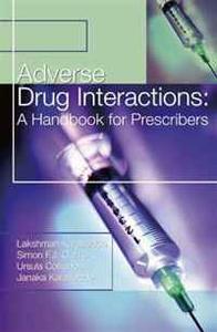 Adverse Drug Interactions: A Handbook for Prescribers (A Hodder Arnold Publication)