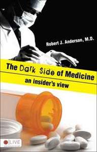 The Dark Side of Medicine