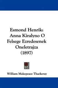 Esmond Henrik: Anna Kiralyno O Felsege Ezredesenek Oneletrajza (1897)