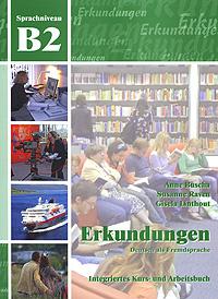 Erkundungen Deutsch als Fremdsprache B2: Integriertes Kurs- und Arbeitsbuch (+ CD)