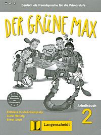 Der Grune Max: Deutsch als Fremdsprache fur die Primarstufe: Arbeitsbuch 2 (+ CD)