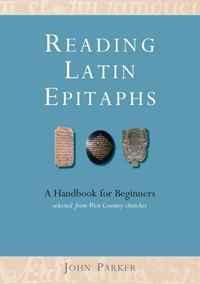 Reading Latin Epitaphs: A Handbook for Beginners