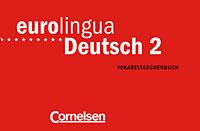 Eurolingua Deutsch 2: Vokabeltaschenbuch