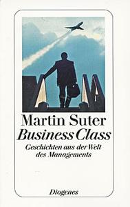 Business Class: Geschichten aus der Welt des Managements