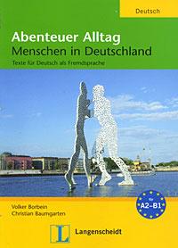 Abenteuer Alltag: Menschen in Deutschland: Te