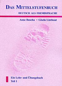 Das Mittelstufenbuch: Deutsch als Fremdsprache: Ein Lehr- und Ubungsbuch: Teil 1