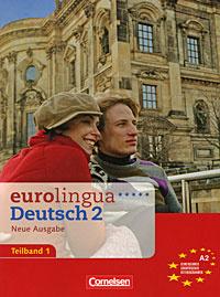 Eurolingua Deutsch 2 Neue Ausgabe Teilband 1
